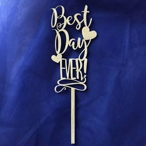 Best Day Ever Wedding / Birthday Cake Topper